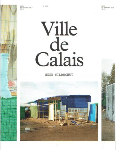 Ville de Calais. [French edition] [New + Signed]. WILDSCHUT, Henk