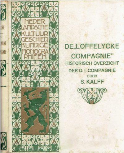 De De 'Loffelycke Compagnie' -  Historisch overzicht der O.-I. Compagnie. [No 6/10]. [Special binding & paper] KALFF, S.