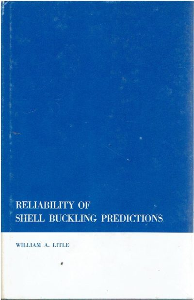 Reliability of shell buckling predictions. LITTLE, William A.