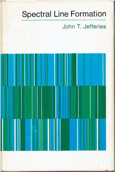 Spectral Line Formation. JEFFERIES, John T.