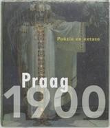 Praag 1900. Poëzie en extase. [Nieuw] BECKER, Edwin, Roman PRAHL & Petr WITTLICH [Red.]