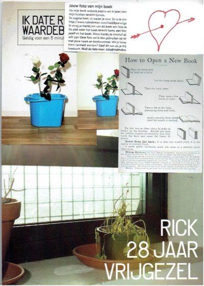 Rick Hekman - Rick 28 jaar vrijgezel  + 'Ik date Rick Waardebon. Geldig voor een 5 minuten date'. [Both numbered 92/100] + 3 others. - Design: Krista Rozema, Kesselskramer HEKMAN, Rick