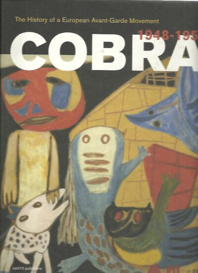 COBRA - The History of a European Avant-Garde Movement 1948-1951. STOKVIS, Willemijn