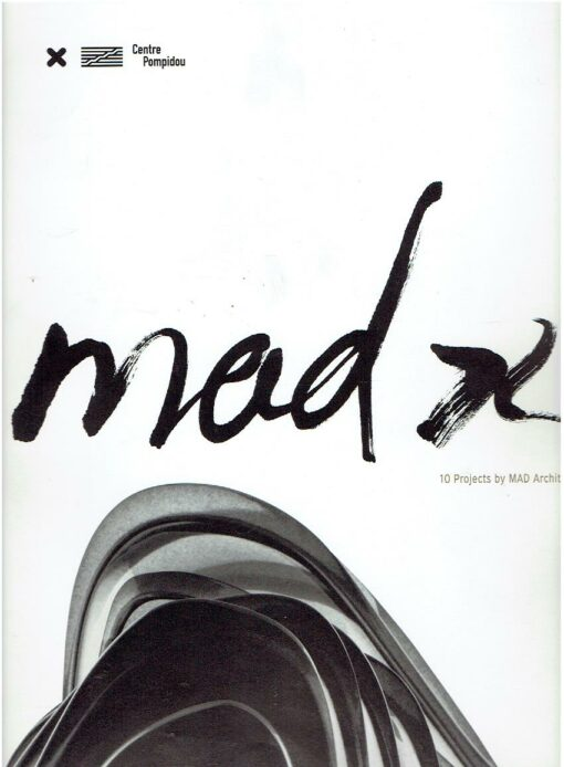 mad X - 10 projects by MAD Architects. MAD - Ma YANSONG