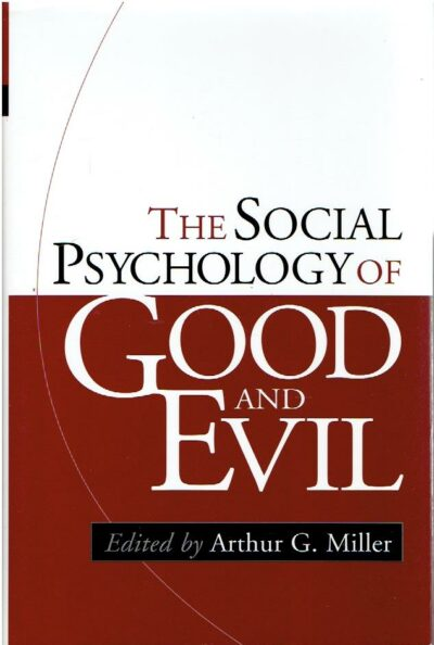 The Soicial Psychology of Good and Evil. MILLER, Arthur G. [Ed.]