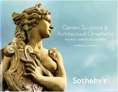 Garden Sculpture & Architectural Ornaments - The Piet Jonker Collection - Amsterdam 2 June 2009. SOTHEBY'S CATALOGUE - Piet JONKER