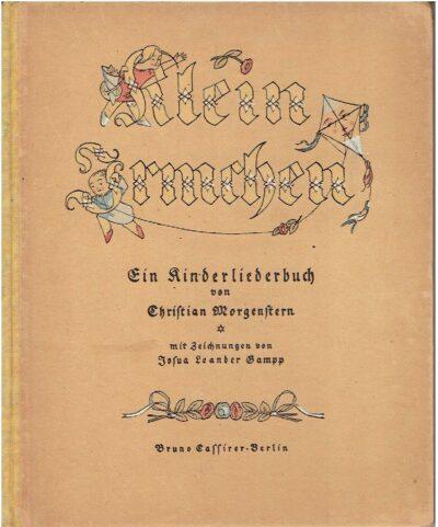 Klein Irmchen. Ein Kinderliederbuch von Christian Morgenstern und Josua L. Gampp. -  [Elftes bis dreizehntes Tausend]. MORGENSTERN, Christian