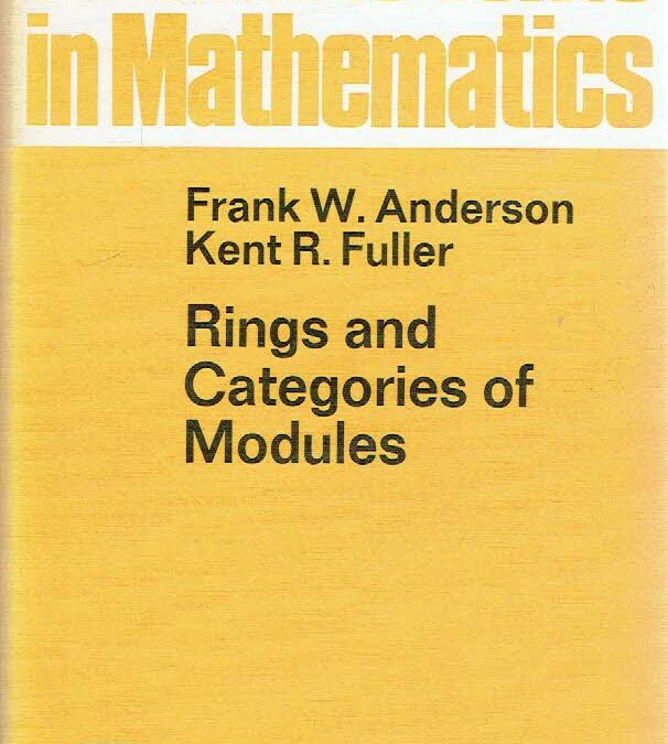 Rings and Categories of Modules. ANDERSON, Frank W. & Kent R. FULLER