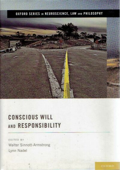 Conscious Will and Responsibility. SINNOTT-ARMSTRONG, Walter & Lynn NADEL [Ed.]