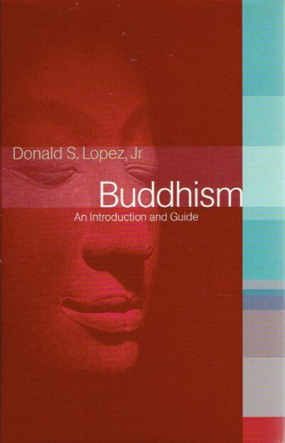 Buddhism - An Introduction and Guide. LOPEZ, Donald S.