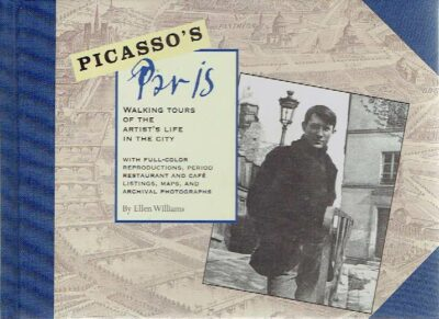 Picasso's Paris - Walking Tours of the Artist's Life in the City. PICASSO - Ellen WILLIAMS