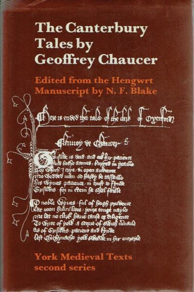 The Canterbury Tales by Geoffrey Chaucer - Edited from the Hengwrt Manuscript by N.F. Blake. CHAUCER, Geoffrey - N.F. BLAKE