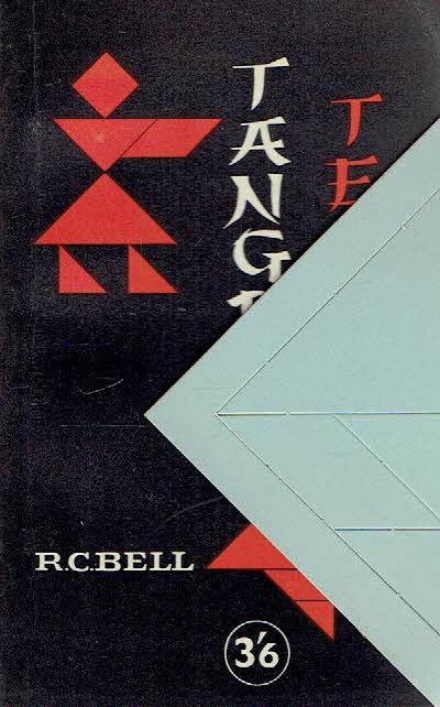 Tangram Teasers. A Selection of Ch'i Ch'iau Puzzles. BELL, R.C.