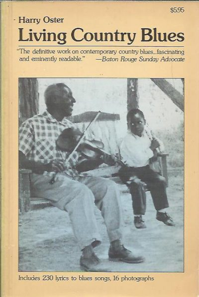 Living Country Blues. [Includes 230 lyrics to blues songs, 16 photographs]. OSTER, Harrry