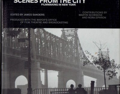 Scenes from the City - Filmmaking In New York, 1966-2006. SNADERS, James [Ed.]