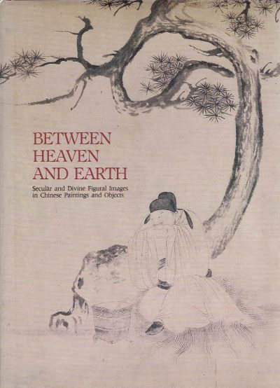 Between Heaven and Earth - Secular and Divine Figural Images in Chinese Paintings and Objects. MOSS, Paul