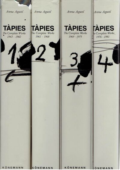 Tàpies - The Complete Works - Volume 1: 1943-1960 + 2 - 1961-1968 + 3 - 1969-1975 + 4. TAPIES - Anna AGUSTI [Comp.]
